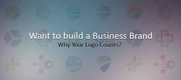 Want to build a Business Brand: Why Your Logo Counts?